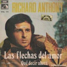 Discos de vinilo: RICHARD ANTHONY - LAS FLECHAS DEL AMOR / QUE DECIR AHORA (SINGLE ESPAÑOL, EMI 1969). Lote 180326491