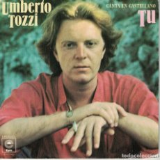 Discos de vinilo: UMBERTO TOZZI (CANTA EN ESPAÑOL) - TU / PERDIENDO A ANA (SINGLE ESPAÑOL, EPIC 1978). Lote 180327876