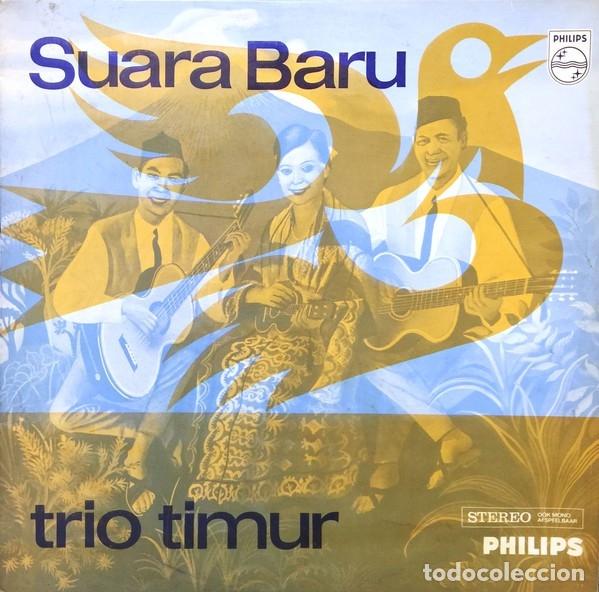 TRIO TIMUR – SUARA BARU (Música - Discos de Vinilo - Maxi Singles - Étnicas y Músicas del Mundo)