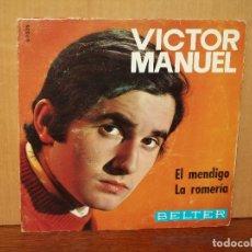 Discos de vinilo: VICTOR MANUEL - EL MENDIGO - LA ROMERIA - SINGLE . Lote 180402533