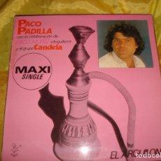 Discos de vinilo: PACO PADILLA. EL ARGUILON. CON EL GRUPO CANDELA. TUBOESCAPE, 1985. MAXI-SINGLE. IMPECABLE(#). Lote 180402561