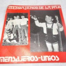 Discos de vinilo: MENSAJEROS POR LA PAZ MENSAJEROS UNIOS . Lote 180414570