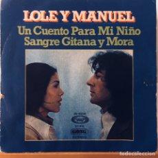 Discos de vinilo: LOLE Y MANUEL UN CUENTO PARA MI NIÑO SINGLE BIEN CONSERVADO. Lote 180415178