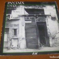 Discos de vinilo: 7'' : PANTAIX / DEIXEU EN PAU LA PAU + 1 RARO 45 1986. Lote 180415908