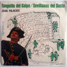 Discos de vinilo: JUAN PALACIOS - TANGUILLO DEL GOLPE / SEVILLANAS DEL SUSTO - OLYMPO 1981. Lote 180419643