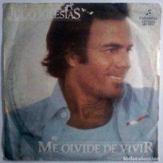 Discos de vinilo: JULIO IGLESIAS - ME OLVIDÉ DE VIVIR / UN DÍA TÚ, UN DÍA YO - COLUMBIA 1978. Lote 180429206