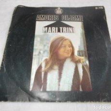 Discos de vinilo: MARI TRINI AMORTES / DEJAME . Lote 180445238