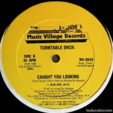 Discos de vinilo: TURNTABLE ORCH – CAUGHT YOU LOOKING US 1988 GARAGE HOUSE . Lote 180446592