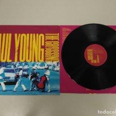 Discos de vinilo: JJ10- PAUL YOUNG THE CROSSING ESP 1993 LP VIN POR VG +/++ DIS VG ++. Lote 180455607