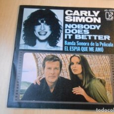 Discos de vinilo: CARLY SIMON - BANDA SONORA DE EL ESPIA QUE ME AMÓ -, SG, NOBODY DOES IT BETTER + 1, AÑO 1977. Lote 180458477
