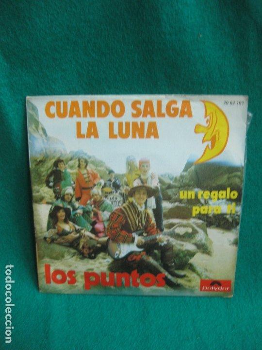LOS PUNTOS. CUANDO SALGA LA LUNA. SINGLE POLYDOR 1973. (Música - Discos - Singles Vinilo - Grupos Españoles de los 70 y 80)