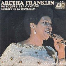 Discos de vinilo: ARETHA FRANKLIN - DON'T PLAY THAT SONG - SINGLE ESPAÑOL DE VINILO #. Lote 180461402