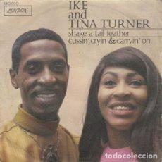 Discos de vinilo: IKE AND TINA TURNER - SHAKE A TAIL FEATHER - SINGLE ESPAÑOL DE VINILO #. Lote 180461495
