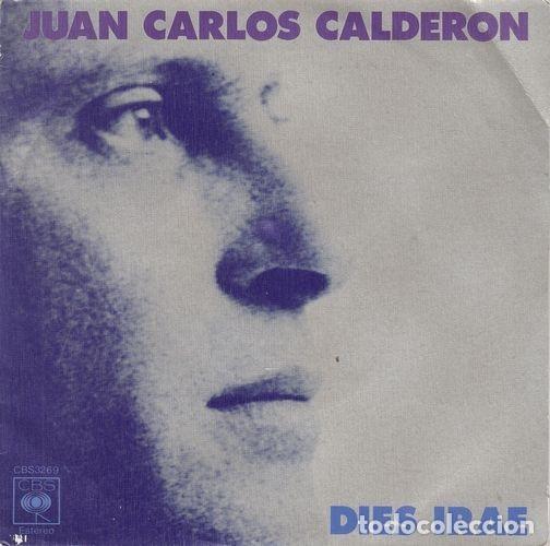 JUAN CARLOS CALDERON - DIES IRAE - SINGLE ESPAÑOL DE VINILO # (Música - Discos - Singles Vinilo - Grupos Españoles de los 70 y 80)