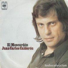 Discos de vinilo: JUAN CARLOS CALDERON - EL MOSCARDON - SINGLE ESPAÑOL DE VINILO #. Lote 180462060