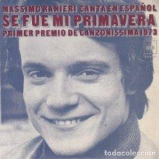 Discos de vinilo: MASSIMO RANIERI - SE FUE MI PRIMAVERA - SINGLE ESPAÑOL DE VINILO CANTADO EN ESPAÑOL #. Lote 180462623