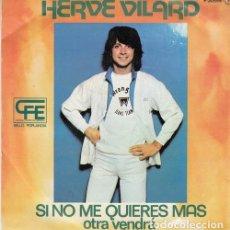 Discos de vinilo: HERVE VILARD - SI NO ME QUIERES MAS OTRA VENDRA - SINGLE ESPAÑOL DE VINILO CANTADO EN ESPAÑOL #. Lote 180462671