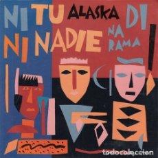 Discos de vinilo: ALASKA Y DINARAMA - NI TU NI NADIE - SINGLE DE VINILO #. Lote 180462843