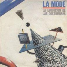 Discos de vinilo: LA MODE - LA EVOLUCION DE LAS COSTUMBRES - SINGLE DE VINILO #. Lote 180462886