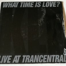 Discos de vinilo: THE KLF - WHAT TIME IS LOVE? (LIVE AT TRANCENTRAL) - 1990. Lote 180465342