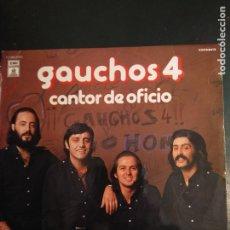Discos de vinilo: LP GAUCHOS 4 CANTOR DE OFICIO. Lote 180467725