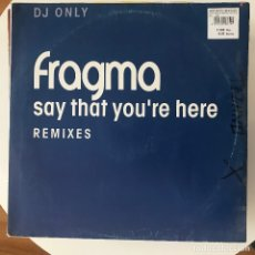Discos de vinilo: FRAGMA - SAY THAT YOU'RE HERE - 12'' MAXISINGLE GANG GO 2001. Lote 180472786