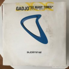 Discos de vinilo: GADJO - SO MANY TIMES (ORIGINAL MIXES) - 12'' MAXISINGLE SUBLIMINAL 2004. Lote 180474213