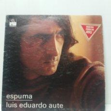 Discos de vinilo: LP LUIS EDUARDO AUTE , ESPUMA. Lote 180494541