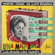 Discos de vinilo: LINA MARYAM CON LUIS ARAQUE Y SUS RAQUETS - YA TENEMOS TELE - 1960 - BUEN ESTADO . Lote 180510647