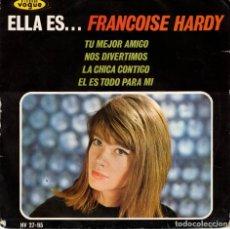 Discos de vinilo: ELLA ES...FRANCOISE HARDY TU MEJOR AMIGO. Lote 180513782