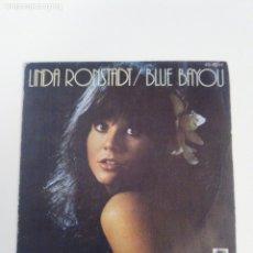 Dischi in vinile: LINDA RONSTADT BLUE BAYOU / OLD PAINT ( 1978 HISPAVOX ESPAÑA ). Lote 180514136