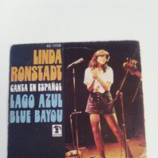 Disques de vinyle: LINDA RONSTADT CANTA EN ESPAÑOL LAGO AZUL / BLUE BAYOU ( 1978 HISPAVOX ESPAÑA ). Lote 180514186