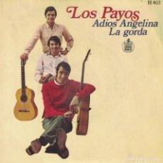 Dischi in vinile: LOS PAYOS - ADIOS ANGELINA / LA GORDA (SINGLE ESPAÑOL, HISPAVOX 1968). Lote 180838241