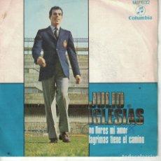 Discos de vinilo: JULIO IGLESIAS - NO LLORES MI AMOR / LAGRIMAS TIENE EL CAMINO (SINGLE ESPAÑOL, COLUMBIA 1968). Lote 180846612
