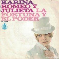 Discos de vinilo: KARINA - ROMEO Y JULIETA / LA FORTUNA Y EL PODER (SINGLE ESPAÑOL, HISPAVOX 1967). Lote 180846913
