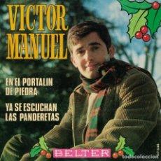 Discos de vinilo: VICTOR MANUEL - EN EL PORTALIN DE PIEDRA / YA SE ESCUCHAN LAS PANDERETAS . Lote 180847547