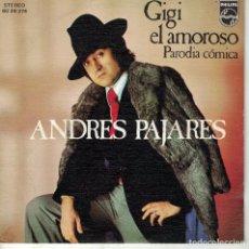 Discos de vinilo: ANDRES PAJARES - GIGI EL AMOROSO / EL PREGONERO (SINGLE ESPAÑOL, PHILIPS 1974). Lote 180847716