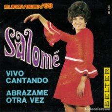 Discos de vinilo: SALOME - VIVO CANTANDO / ABRAZAME OTRA VEZ (SINGLE ESPAÑOL, BELTER 1969). Lote 180847865
