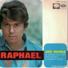 Discos de vinilo: RAPHAEL - AVE MARIA / AL MARGEN DE LA VIDA / HAVA NAGUILA / LA PRIMERA PIEDRA. Lote 180848988