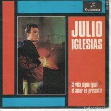 Discos de vinilo: JULIO IGLESIAS - LA VIDA SIGUE IGUAL / EL AMOR ES PRESENTIR (SINGLE ESPAÑOL, COLUMBIA 1968). Lote 180849205