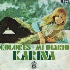Dischi in vinile: KARINA - COLORES / MI DIARIO (SINGLE ESPAÑOL, HISPAVOX 1970). Lote 180850343