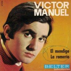 Discos de vinilo: VICTOR MANUEL - EL MENDIGO / LA ROMERIA (SINGLE ESPAÑOL, BELTER 1969). Lote 180850953