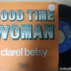 Discos de vinilo: CLAREL BETSY -GOOD TIME WOMAN -SINGLE 1973 -BUEN ESTADO. Lote 180863011