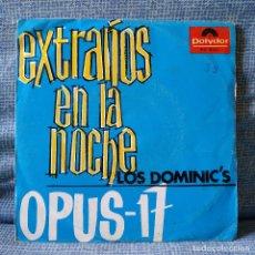 Discos de vinilo: LOS DOMINIC'S - EXTRAÑOS EN LA NOCHE / OPUS 17 - SINGLE SPAIN POLYDOR DEL AÑO 1966 VINILO COMO NUEVO. Lote 180870791