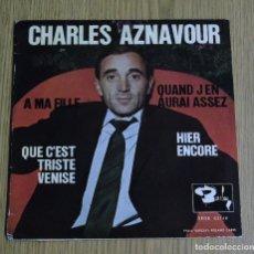 Discos de vinilo: CHARLES AZNAVOUR --- QUE CÉST TRISTE VENISE +3 CON TRICENTER MINT ( M ). Lote 180875268