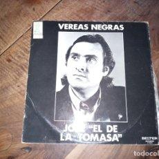 Discos de vinilo: FLAMENCO JOSE EL DE LA TOMASA - VEREAS NEGRAS AÑO 1981. Lote 180888945