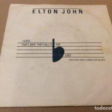 Discos de vinilo: ELTON JOHN / I GUESS THATS WHY THEY CALL IT THE BLUES.. Lote 180889385