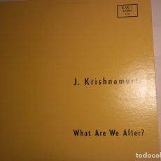 Discos de vinilo: J. KRISHNAMURTI-WHAT ARE WE AFTER?. Lote 180895300