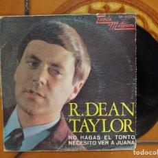 Discos de vinilo: SINGLE. DEAN TAYLOR : NO HAGAS EL TONTO/NECESITO VER A JUANA.. Lote 180972732