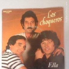 Discos de vinilo: LOS CHOQUEROS. Lote 180976066